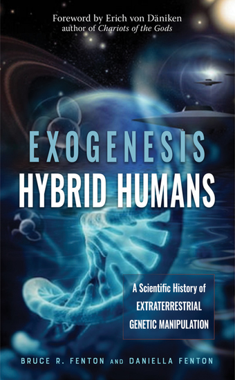 Exogenesis: Hybrid Humans - A Scientific History of Extraterrestrial Genetic Manipulation - cover