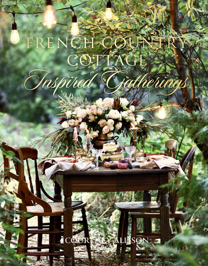 French Country Cottage Inspired Gatherings - cover