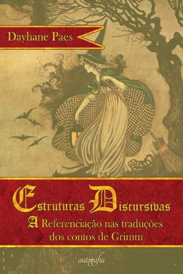Estruturas discursivas - a referenciação nas traduções adaptadas dos contos de Grimm - cover