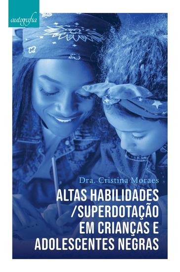 Altas habilidades superdotação em crianças e adolescentes negras - cover