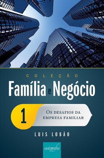 Coleção Família e Negócio Ed 01 - Os desafios da empresa familiar - cover