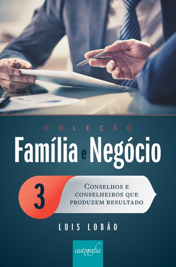 Coleção Família e Negócio Ed 03 - Conselhos e conselheiros que produzem resultado - cover