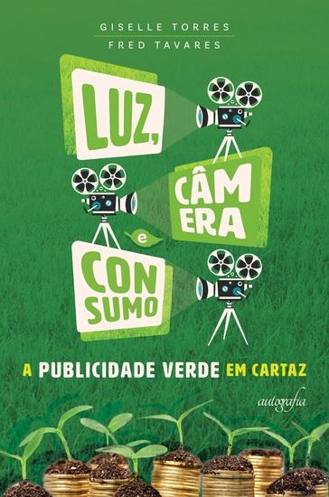 Luz câmera e consumo - A publicidade verde em cartaz - cover