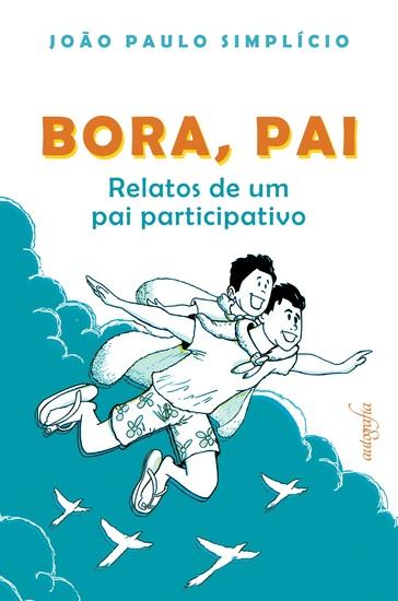 Bora pai - Relatos de um pai participativo - cover