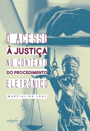 O acesso à justiça no contexto do procedimento eletrônico - cover