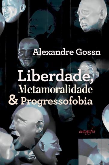 Liberdade metamoralidade & progressofobia - cover