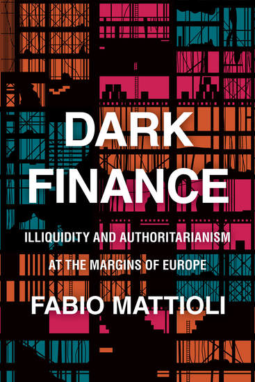 Dark Finance - Illiquidity and Authoritarianism at the Margins of Europe - cover