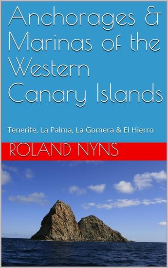 Anchorages & Marinas of the Western Canary Islands - Tenerife La Palma La Gomera & El Hierro - cover