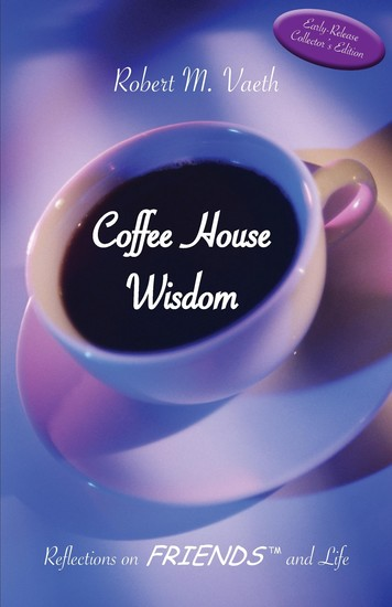 Coffee House Wisdom - Reflections on FRIENDS and Life - cover