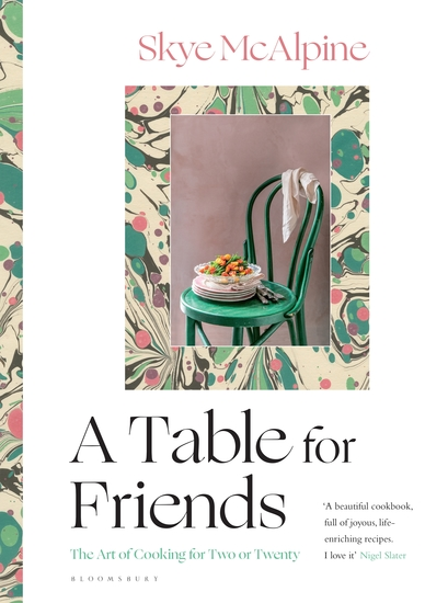 A Table for Friends - The Art of Cooking for Two or Twenty - cover