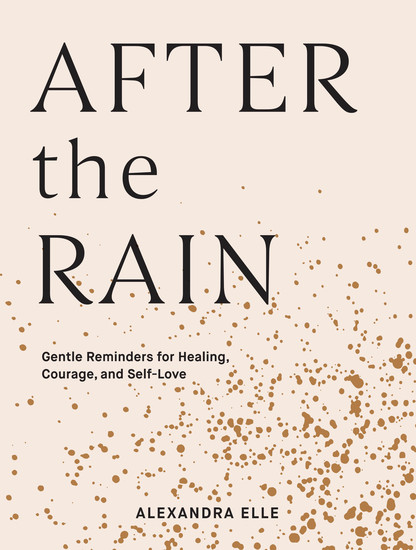 After the Rain - Gentle Reminders for Healing Courage and Self-Love - cover