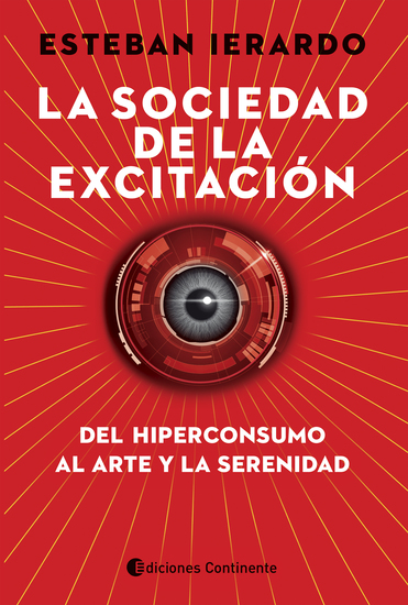 La sociedad de la excitación - Del hiperconsumo al arte y la serenidad - cover