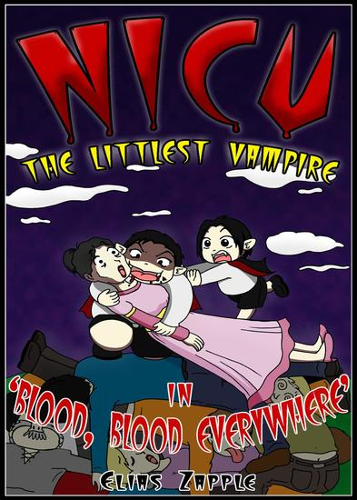 Blood Blood Everywhere - Nicu - The Littlest Vampire #3 - cover