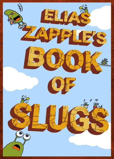 Elias Zapple's Book of Slugs - Book of Slugs American-English Edition - cover