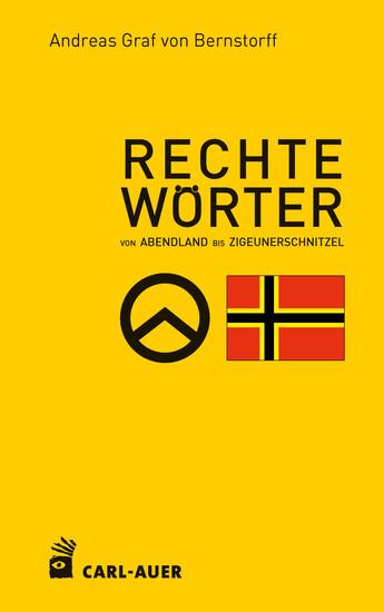 """Rechte Wörter - Von """"Abendland"""" bis """"Zigeunerschnitzel"""" - cover"""