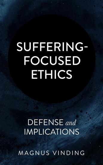 Suffering-Focused Ethics: Defense and Implications - cover