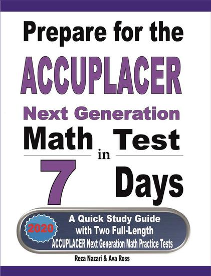 Prepare for the ACCUPLACER Next Generation Math Test in 7 Days: A Quick Study Guide with Two Full-Length ACCUPLACER Math Practice Tests - cover