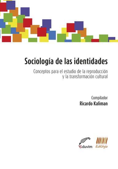 Sociología de las identidades - Conceptos para el estudio de la reproducción y la transformación cultural - cover