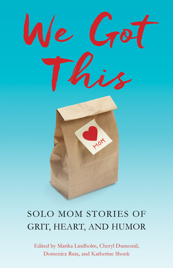 We Got This - Solo Mom Stories of Grit Heart and Humor - cover