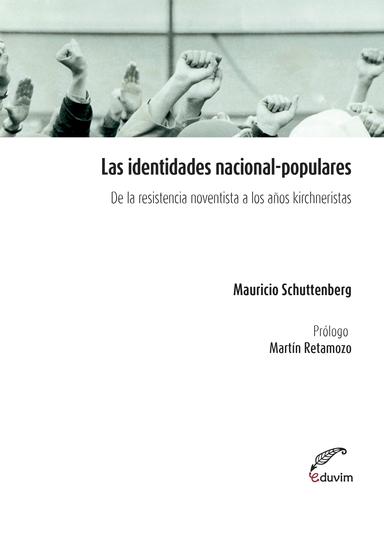Las identidades nacional populares - De la resistencia noventista a los años kirchernistas - cover