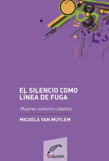 Silencio como línea de fuga - Mujeres soñaron caballos de Daniel Veronese - cover