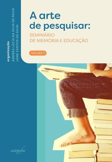 A arte de pesquisar - seminário de memória e educação - cover