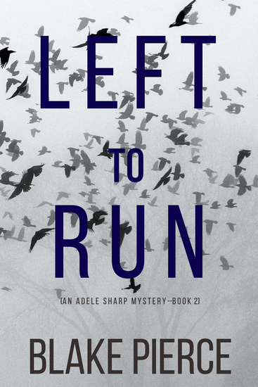 Left To Run (An Adele Sharp Mystery—Book Two) - cover