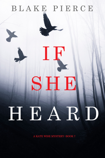 If She Heard (A Kate Wise Mystery—Book 7) - cover
