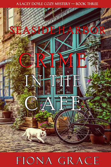 Crime in the Café (A Lacey Doyle Cozy Mystery—Book 3) - cover