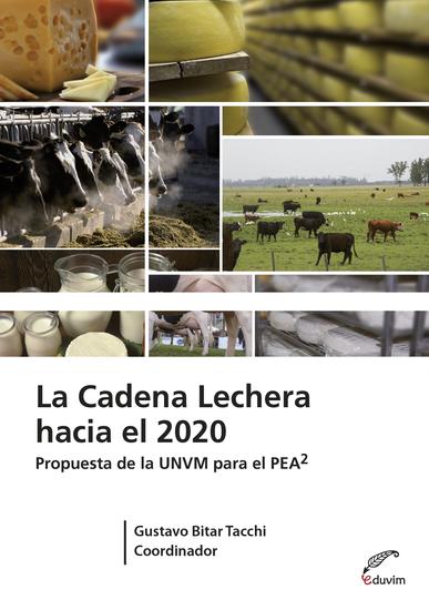 La cadena lechera hacia el 2020 - Propuesta de la UNVM para el PEA2 - cover