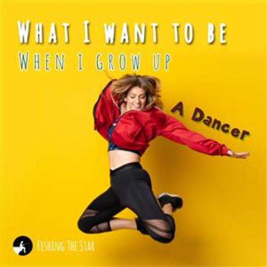 What I want to be When I Grow Up - A Dancer - cover