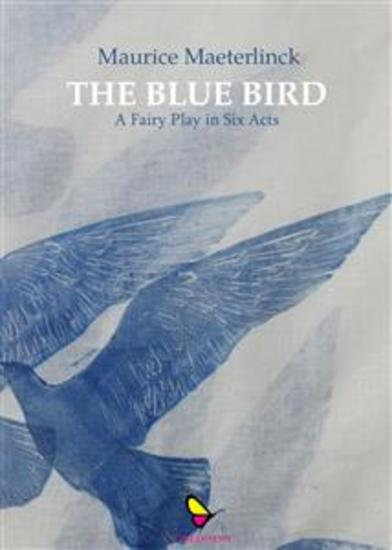 The Blue Bird - A Fairy Play in Six Acts - cover