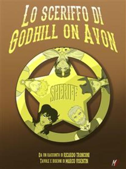 Lo sceriffo di Godhill on Avon - fumetto a colori e racconto - cover