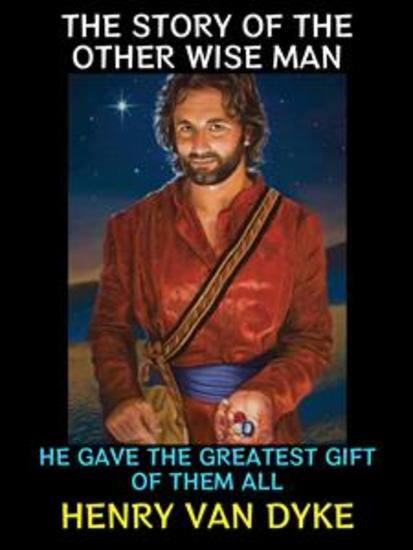 The Story of the Other Wise Man - He Gave the Greatest Gift of them all - cover