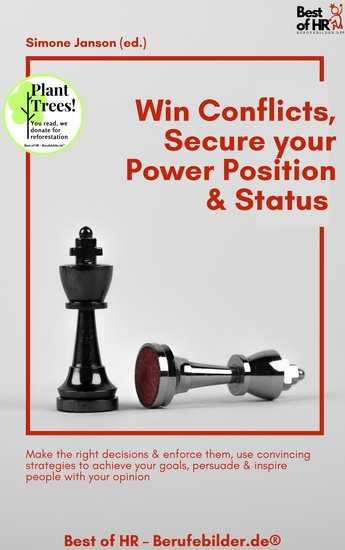 Win Conflicts Secure your Power Position & Status - Make the right decisions & enforce them use convincing strategies to achieve your goals persuade & inspire people with your opinion - cover
