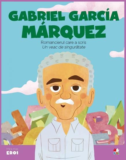 Micii eroi - Gabriel Garcia Marquez - cover