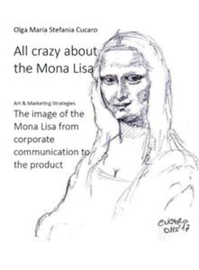 All crazy about the Mona Lisa - The image of the Mona Lisa from corporate communication to the product - cover