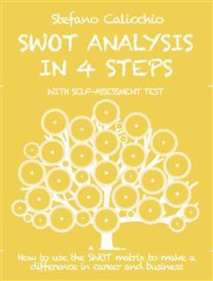 Swot analysis in 4 steps - How to use the SWOT matrix to make a difference in career and business - cover