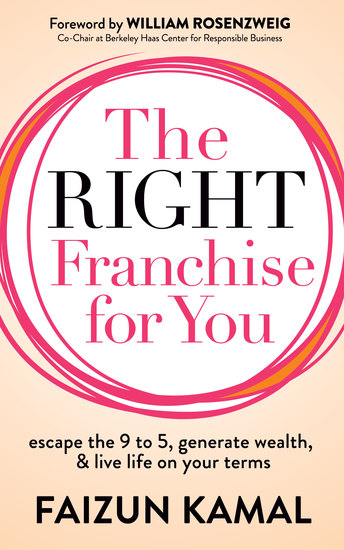 The Right Franchise for You - Escape the 9 to 5 Generate Wealth & Live Life on your Terms - cover