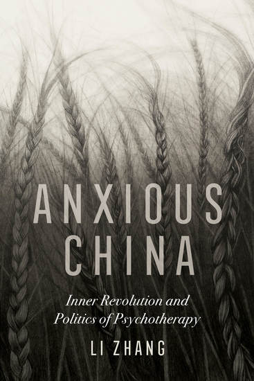Anxious China - Inner Revolution and Politics of Psychotherapy - cover