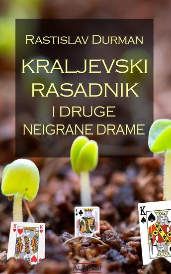 Kraljevski rasadnik i druge neigrane drame - cover