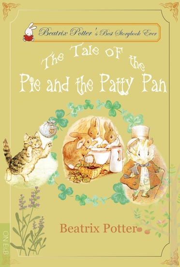 The Tale of the Pie and the Patty-Pan - Illustrated Edition - cover