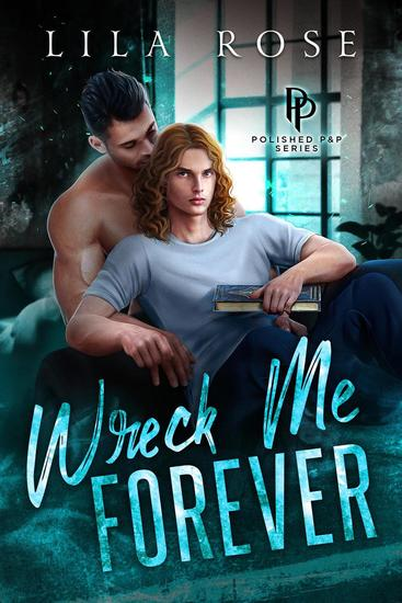 Wreck Me Forever - Polished P & P #1 - cover