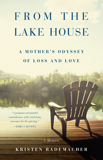 From the Lake House - A Mother's Odyssey of Loss and Love - cover