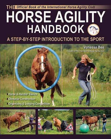 The Horse Agility Handbook - A Step-By-Step Introduction to the Sport - cover