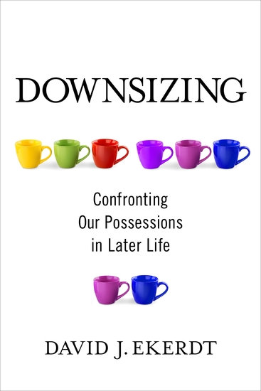 Downsizing - Confronting Our Possessions in Later Life - cover