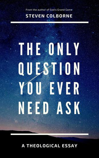 The Only Question You Ever Need Ask - cover