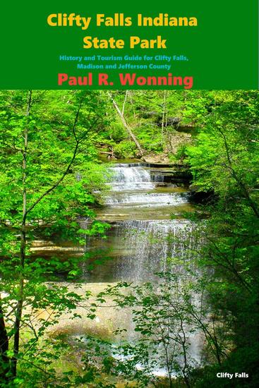Clifty Falls Indiana State Park - Indiana State Park Travel Guide Series #3 - cover