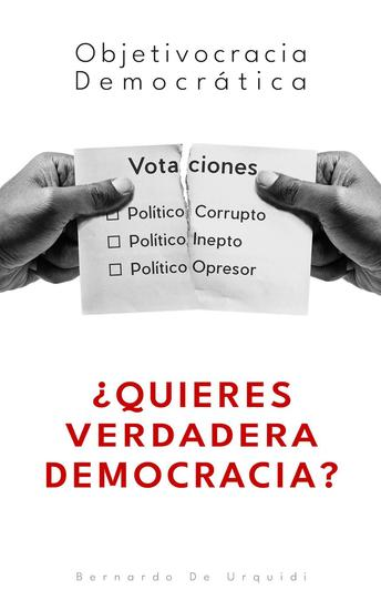 Objetivocracia Democrática - Objetivocracia Un Nuevo Sistema Político y Económico Verdaderamente Democrático #1 - cover