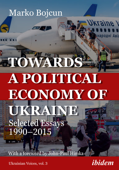 Towards a Political Economy of Ukraine - Selected Essays 1990–2015 - cover